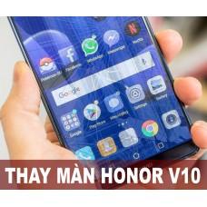 Thay màn hình Honor V10 tại Hà Nội