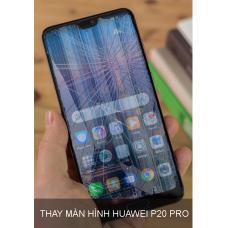 Thay Màn Hình Huawei P20 Pro Giá Rẻ tại Hà Nội