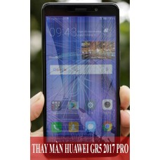 Thay màn hình Huawei GR5 2017 Pro tại Hà Nội