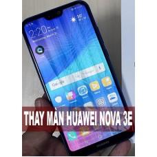 Thay màn hình Huawei Nova 3e tại Hà Nội