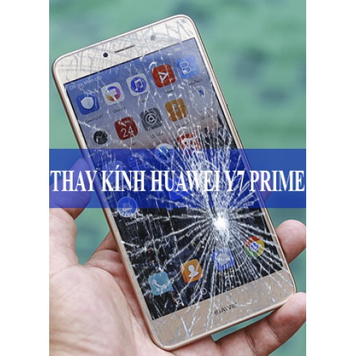 Thay mặt kính Huawei Y7  Prime tại Hà Nội