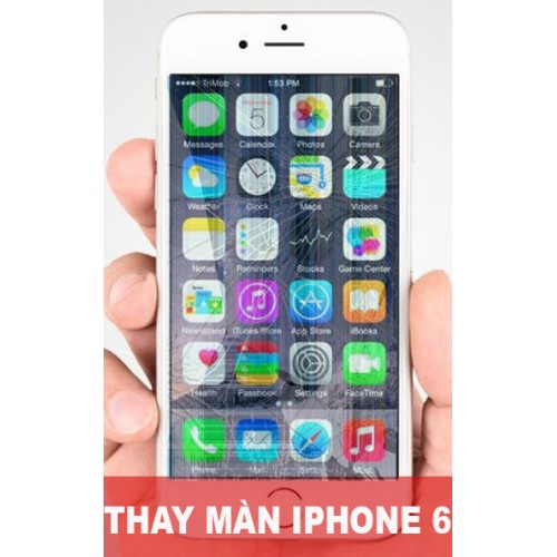Thay màn hình iphone 6 tại Hà Nội