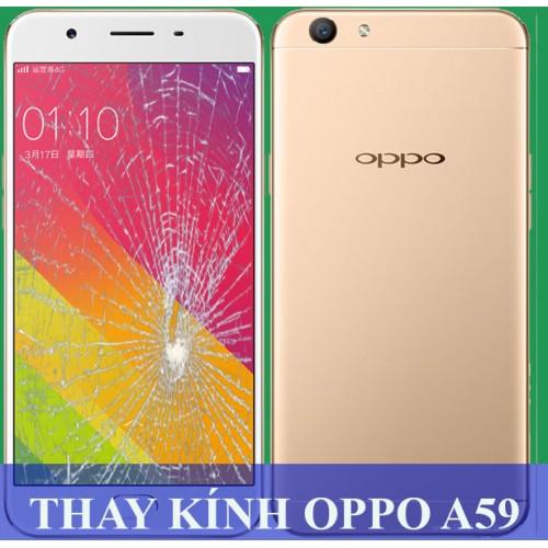 Thay mặt kính Oppo A59 tại Hà Nội