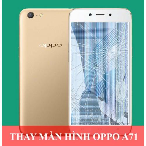 Thay màn hình Oppo A71 tại Hà Nội