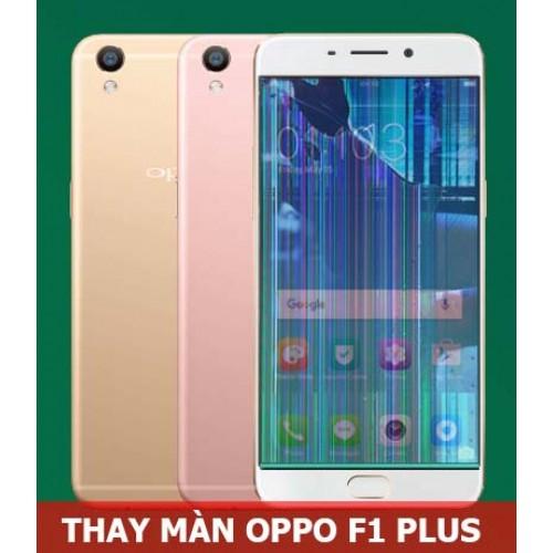 Thay màn hình Oppo F1 Plus tại Hà Nội