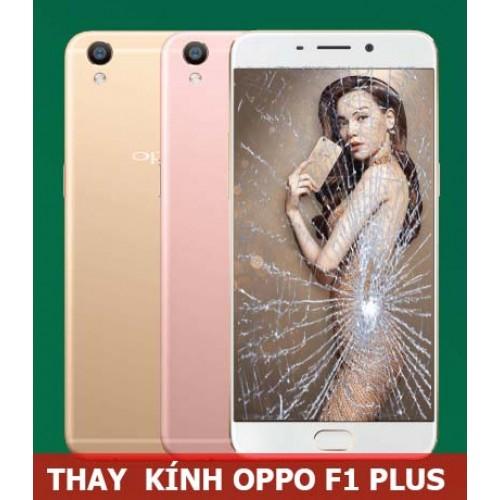Thay mặt kính Oppo F1 Plus tại Hà Nội