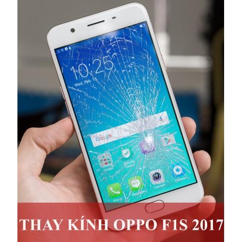 Thay mặt kính Oppo F1s 2017 tại Hà Nội