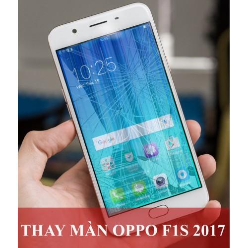 Thay màn hình Oppo F1s 2017 tại Hà Nội