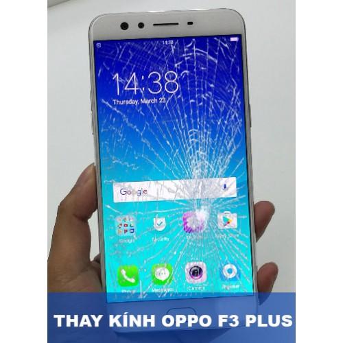 Thay mặt kính Oppo F3 plus tại Hà Nội
