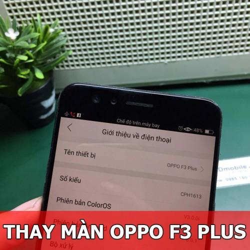 Thay màn hình Oppo F3 Plus tại Hà Nội