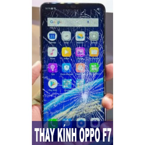 Thay mặt kính Oppo F7 tại Hà Nội