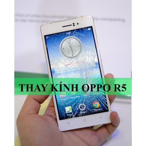 Thay mặt kính Oppo R5 tại Hà Nội
