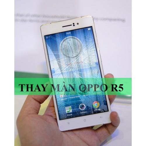 Thay màn hình Oppo R5 tại Hà Nội