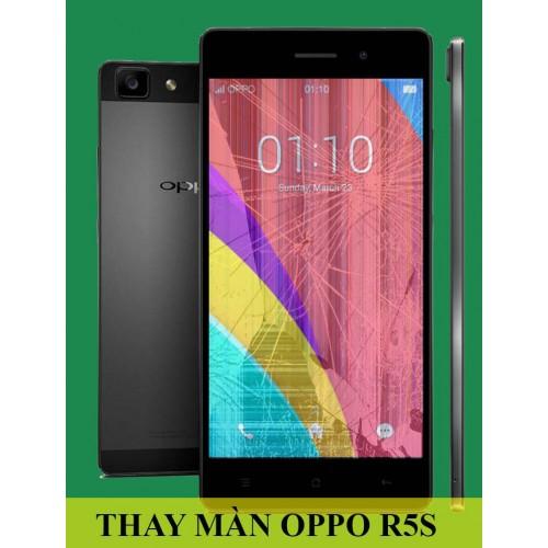 Thay màn hình Oppo R5s tại Hà Nội
