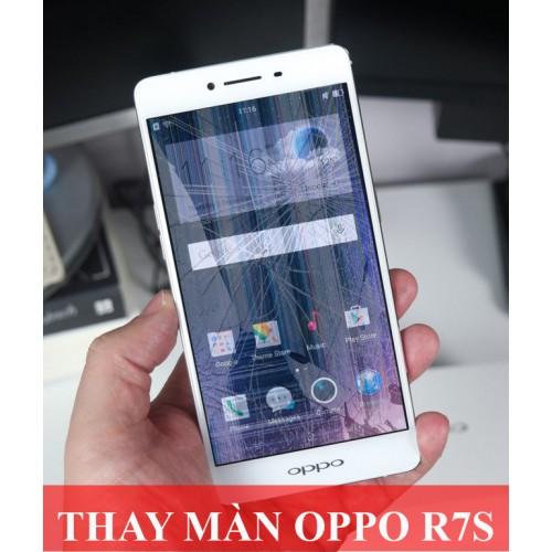 Thay màn hình Oppo R7s tại Hà Nội
