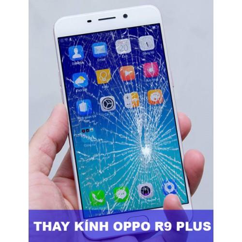 Thay mặt kính Oppo R9 Plus tại Hà Nội
