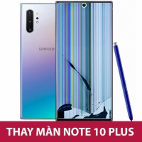 Thay màn Note 10, Note 10 Plus