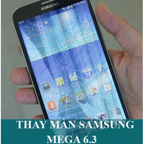 Thay màn hình Samsung Mega 6.3 tại Hà Nội