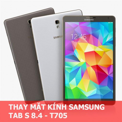 Thay mặt kính Samsung Tab S 8.4 T705