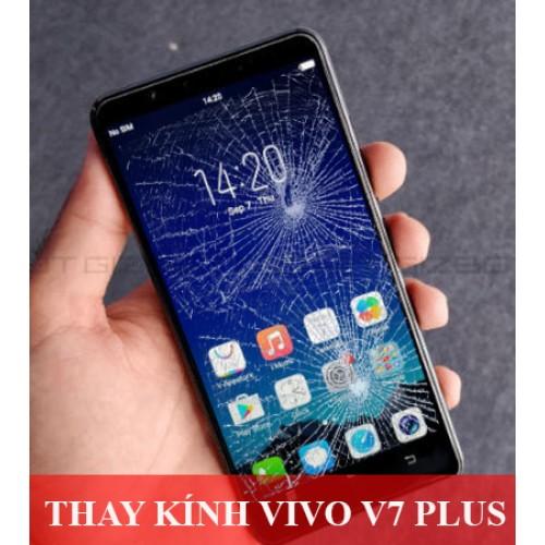 Thay mặt kính Vivo V7 Plus tại Hà Nội