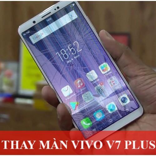 Thay màn hình Vivo V7 Plus tại Hà Nội