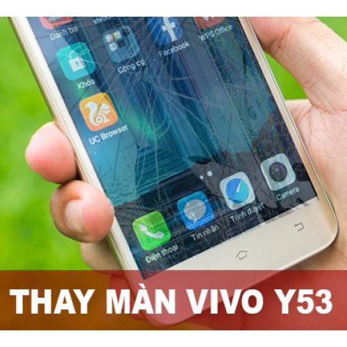Thay màn hình Vivo Y53 tại Hà Nội