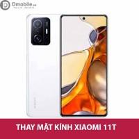thay kính Xiaomi 11T