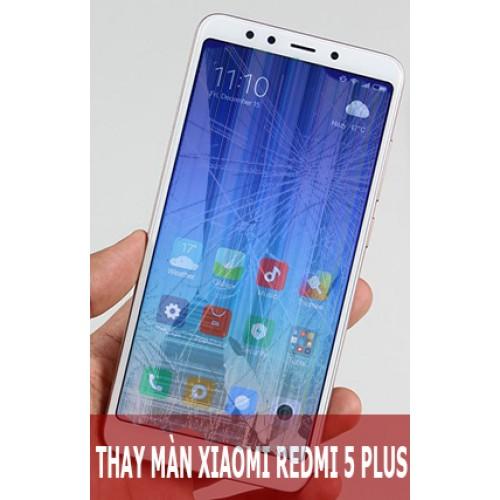 Thay màn hình Xiaomi Redmi 5 Plus tại Hà Nội