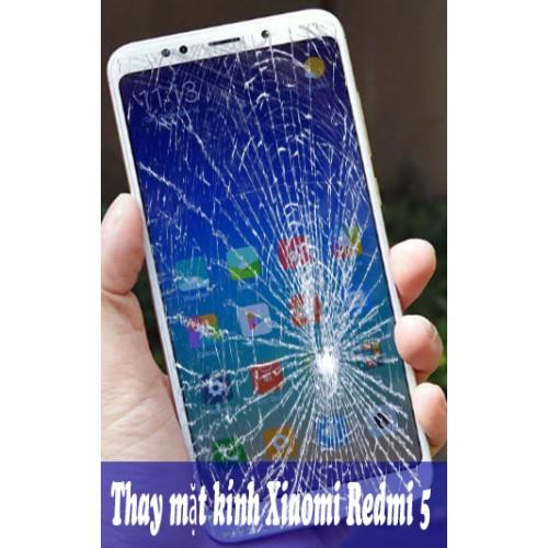 Thay mặt kính Xiaomi Redmi 5 tại Hà Nội