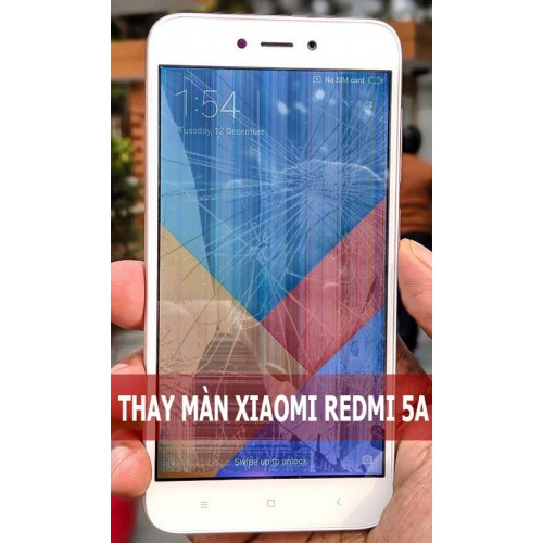 Thay màn hình Xiaomi Redmi 5A tại Hà Nội