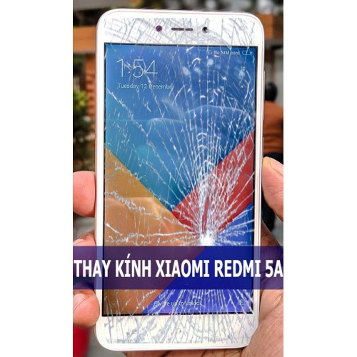 Thay mặt kính Xiaomi Redmi 5A tại Hà Nội