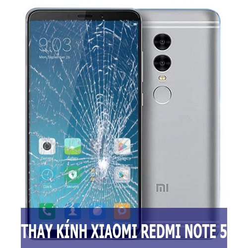 Thay mặt kính Xiaomi Redmi Note 5 tại Hà Nội