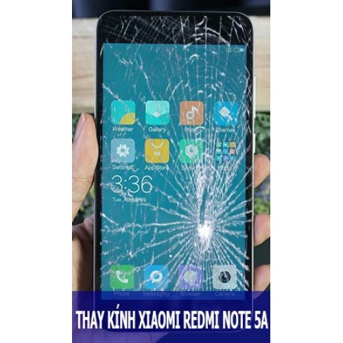Thay mặt kính Xiaomi Redmi Note 5A tại Hà Nội