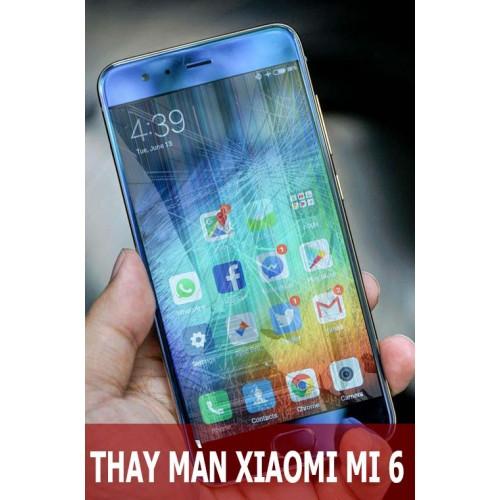 Thay màn hình Xiaomi Mi 6 tại Hà Nội